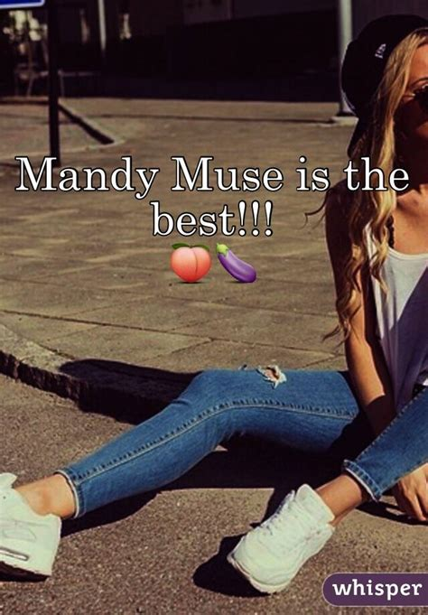 The Best Of Muse Mandy Muse Is The Best