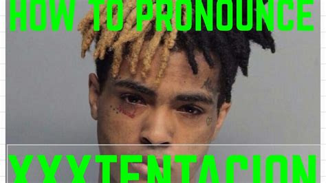How Do U Pronounce Meme - how to pronounce quot xxxtentacion quot correctly how to youtube