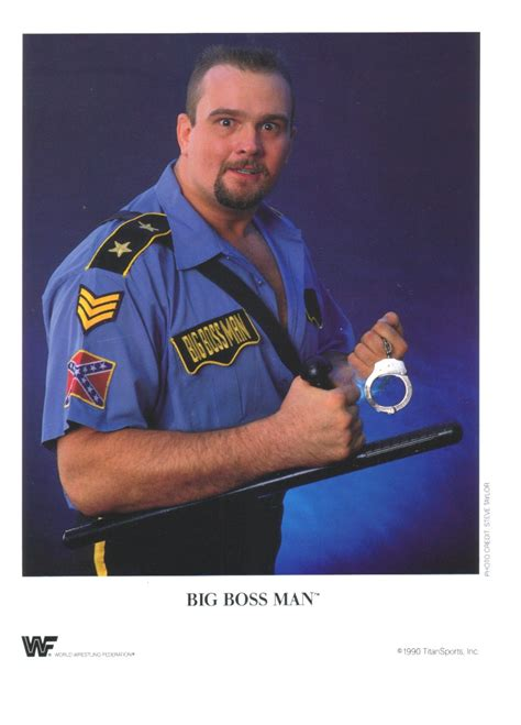 Wwf Big Boss Man Quotes