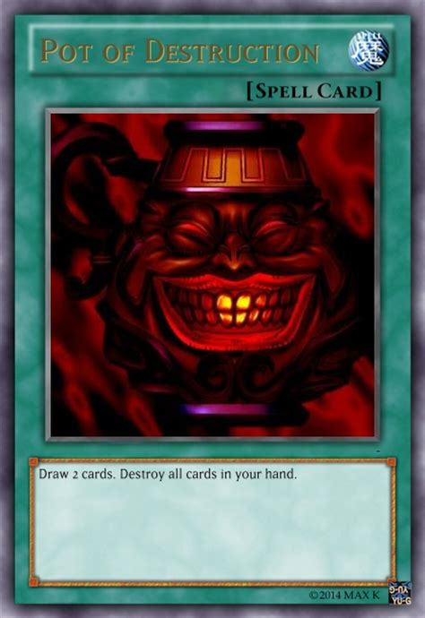 Check spelling or type a new query. Pot of Destruction - Casual Card Design - Yugioh Card Maker Forum