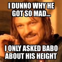 He Mad Meme - meme boromir i dunno why he got so mad i only asked babo about his height 514630