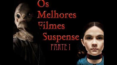 Melhores Filmes de Suspense Parte 1 - YouTube