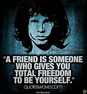 You feel your s... Jim Morrison Hero Quotes
