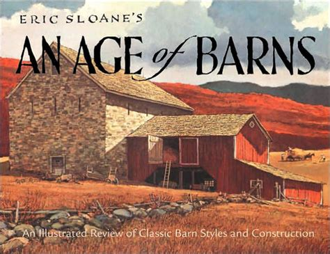 Eric Sloane's An Age Of Barns By Eric Sloane, Paperback