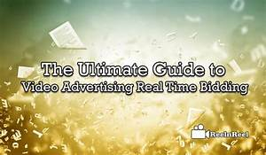 The Ultimate Guide To Video Advertising Real Time Bidding