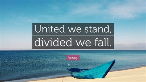 aesop quote united  stand divided  fall