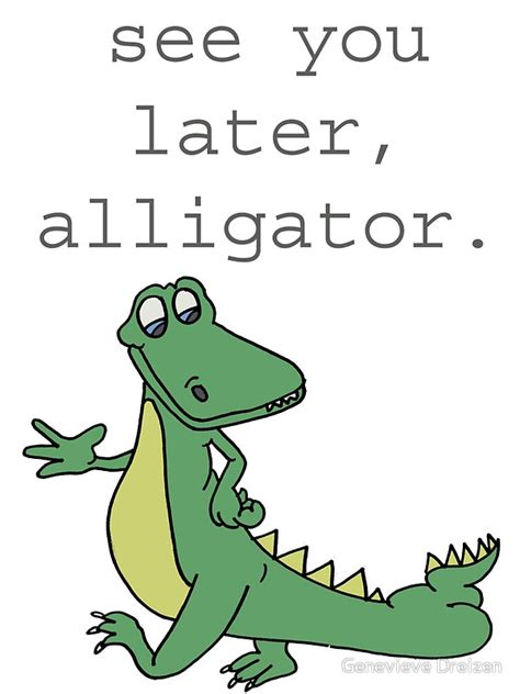 white walls home quot see you later alligator quot stickers by genevieve dreizen