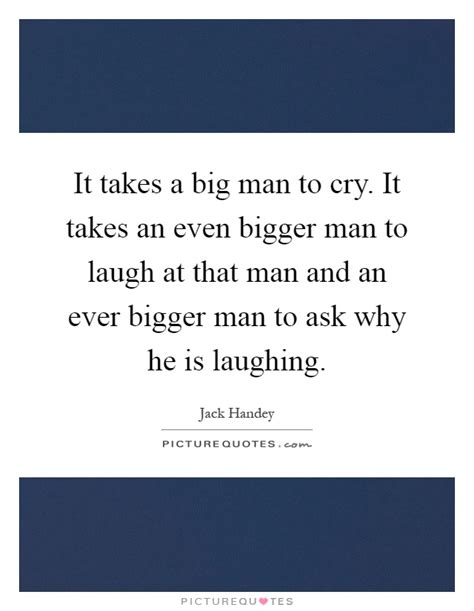 It Takes A Bigger Person Quotes