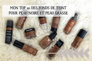 Teint De Peau : mon top 10 des meilleurs fonds de teint pour peau noire et ~ Melissatoandfro.com Idées de Décoration
