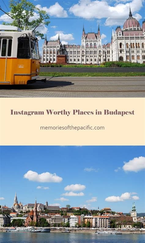 Not Instagram Worthy Places by Instagram Worthy Places In Budapest Memories Of The Pacific