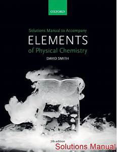 Elements Of Physical Chemistry 7th Edition Smith Solutions