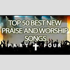 Top 50 Best New Praise & Worship Songs (2017)  Part 45