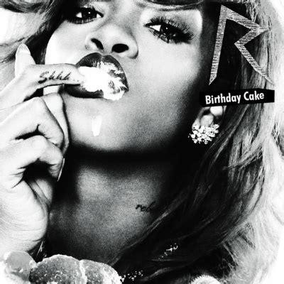 "Rihanna Feat Chris Brown ""birthday Cake"" (remix) Song"