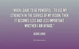 Audre Lorde Quotes When I Dare