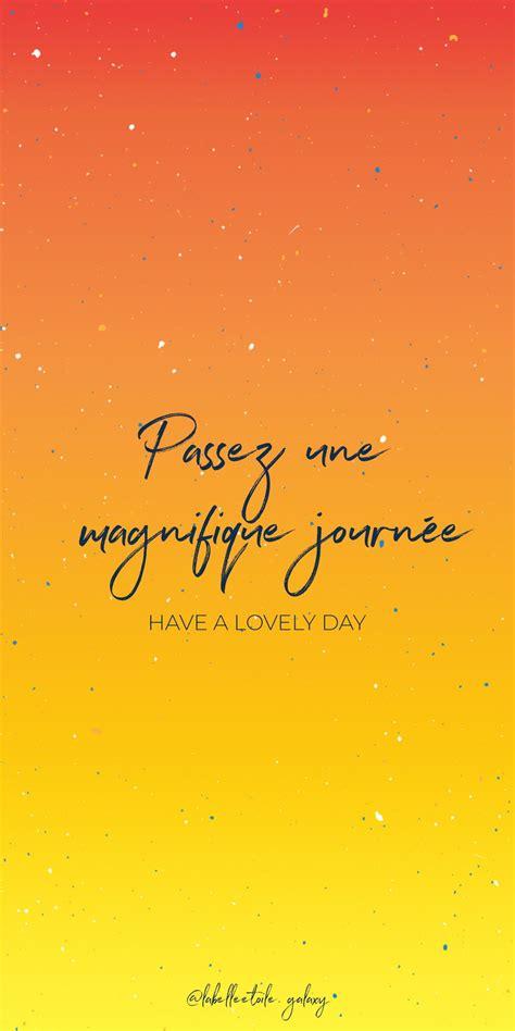 Passez une magnifique journée Have a lovely day - Bonjour ...