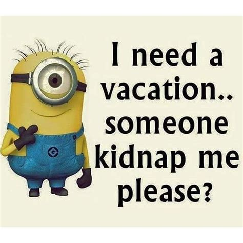 I Need A Vacationsomeone Kidnap Me Please? Pictures