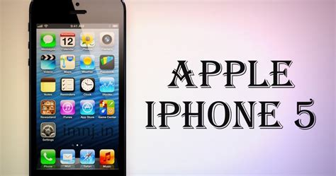 iphone 5 features apple iphone 5 specifications and features and price