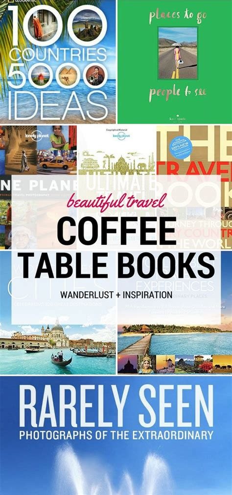 16 Beautiful Travel Coffee Table Books