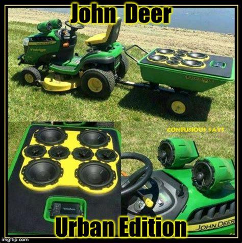 Lawn Mower Meme - john deer urban edition imgflip