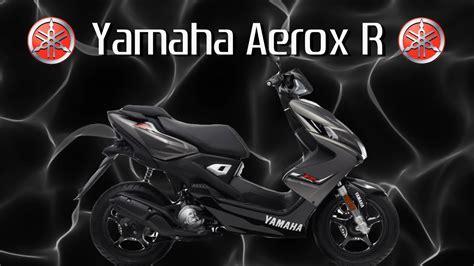 yamaha aerox r yamaha aerox r 2014