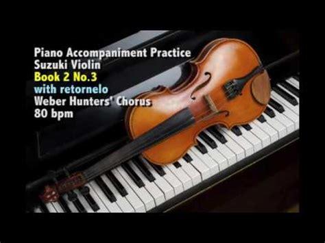 Suzuki Book 2 Songs by Suzuki Violin Book 2 Song 3 Weber Hunters Chorus Piano
