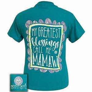 Simply Southern Shirts Size Chart Girlie Girl Originals My Greatest Blessings Call Me Mamaw