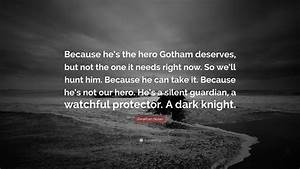 "Jonathan Nolan Quote: ""Because he's the hero Gotham ..."