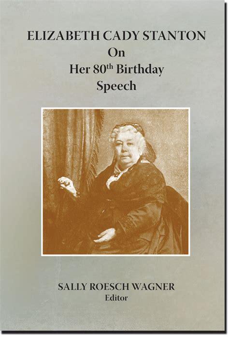 book elizabeth cady stanton birthday speech syracuse cultural