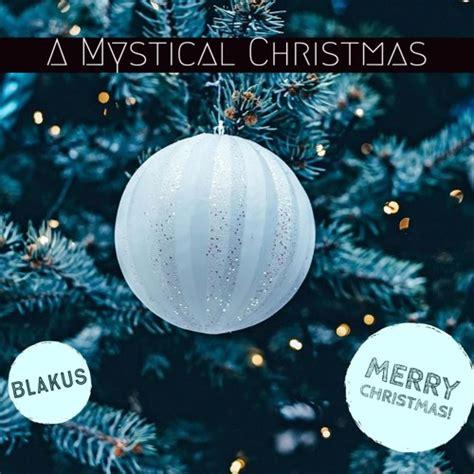 mystical christmas medley blakus  blakus mfm