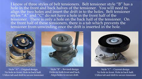 problem  release tension   belt  tensioner pulley