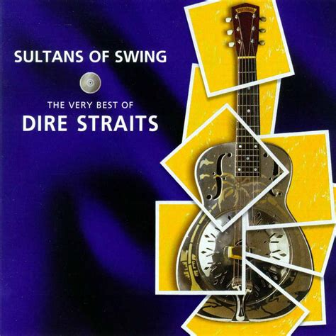 Dire Sultan Of Swing by Dire Straits Sultans Of Swing The Best Of Dire