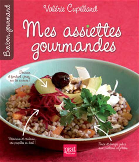 livre de cuisine bio mes assiettes gourmandes et bio mon nouveau livre