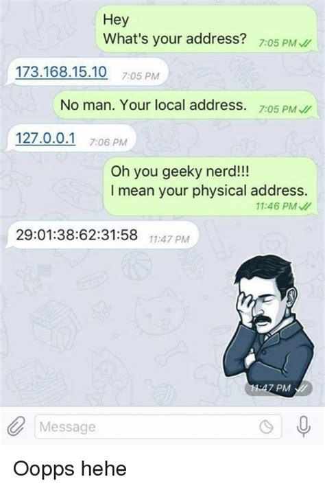 What S Meme Mean - hey what s your address 705 pm 1731681510 705 pm no man your local address 705 pm 127001 706 pm