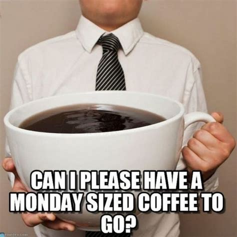 Life without coffee is like me without sleep. Please can I have a Monday sized coffee? :) LOL! | Coffee puns, Coffee meme, Coffee meme funny