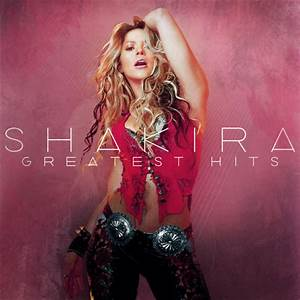 Greatest Hits — Shakira | Last.fm