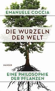 Die Wurzeln Der Welt : die wurzeln der welt b cher hanser literaturverlage ~ Watch28wear.com Haus und Dekorationen