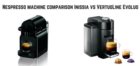 nespresso vertuoline machine comparison nespresso inissia vs vertuoline evoluo comparison and