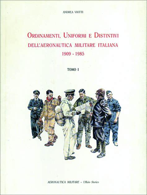 Ufficio Storico Aeronautica Militare Ordinamenti Uniformi E Distintivi Dell Aeronautica