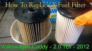 Volkswagen Caddy How To Change A Fuel Filter - 2010