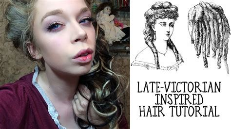 LATE VICTORIAN INSPIRED HAIR TUTORIAL   YouTube