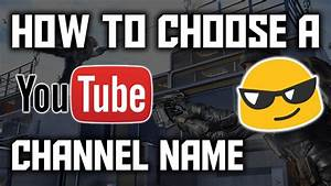 How to Choose a YouTube Channel Name/ Xbox Live GamerTag ...
