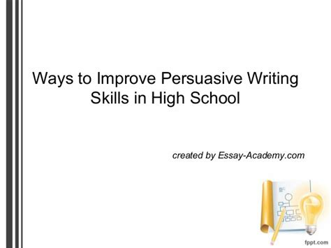 What Skills To Put On A High School Resume by Ways To Improve Persuasive Writing Skills In High School