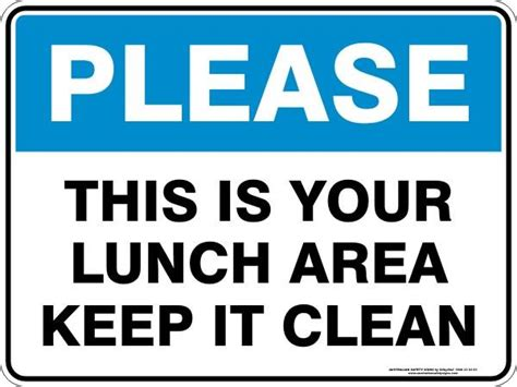 Please  This Is Your Lunch Area Keep It Clean  Australian Safety Signs