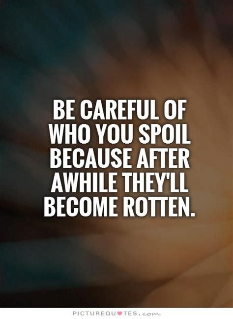 Spoiled Quotes Pinterest