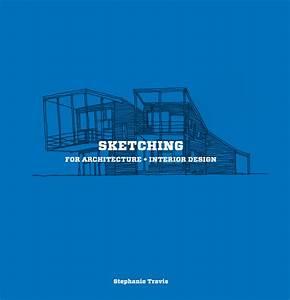 Sketching For Architecture  U0026 Interior Design