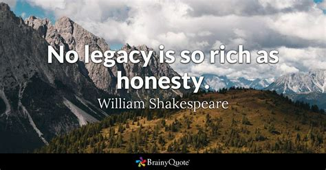 william shakespeare  legacy   rich  honesty