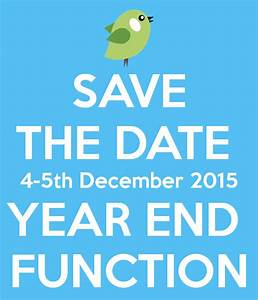 SAVE THE DATE 4-5th December 2015 YEAR END FUNCTION Poster ...