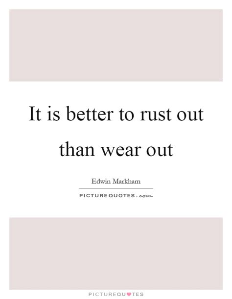 rust than quotes quote better wear