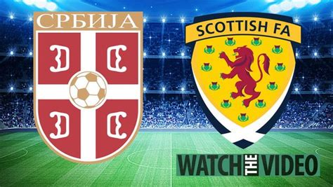 Serbia vs Scotland free kick-off time, TV channel and live ...