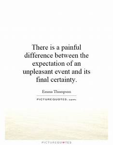 There is a pain... Certainty Love Quotes